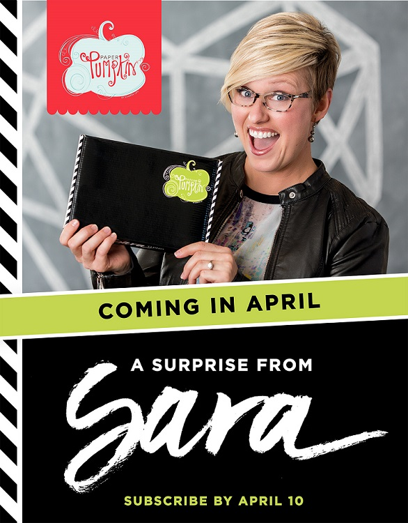 Paper Pumpkin, free gift in April, it's a Sara thing!