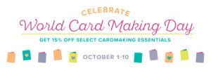 Celebrate World Card Making Day with a sale on your favorite cardmaking essentials!