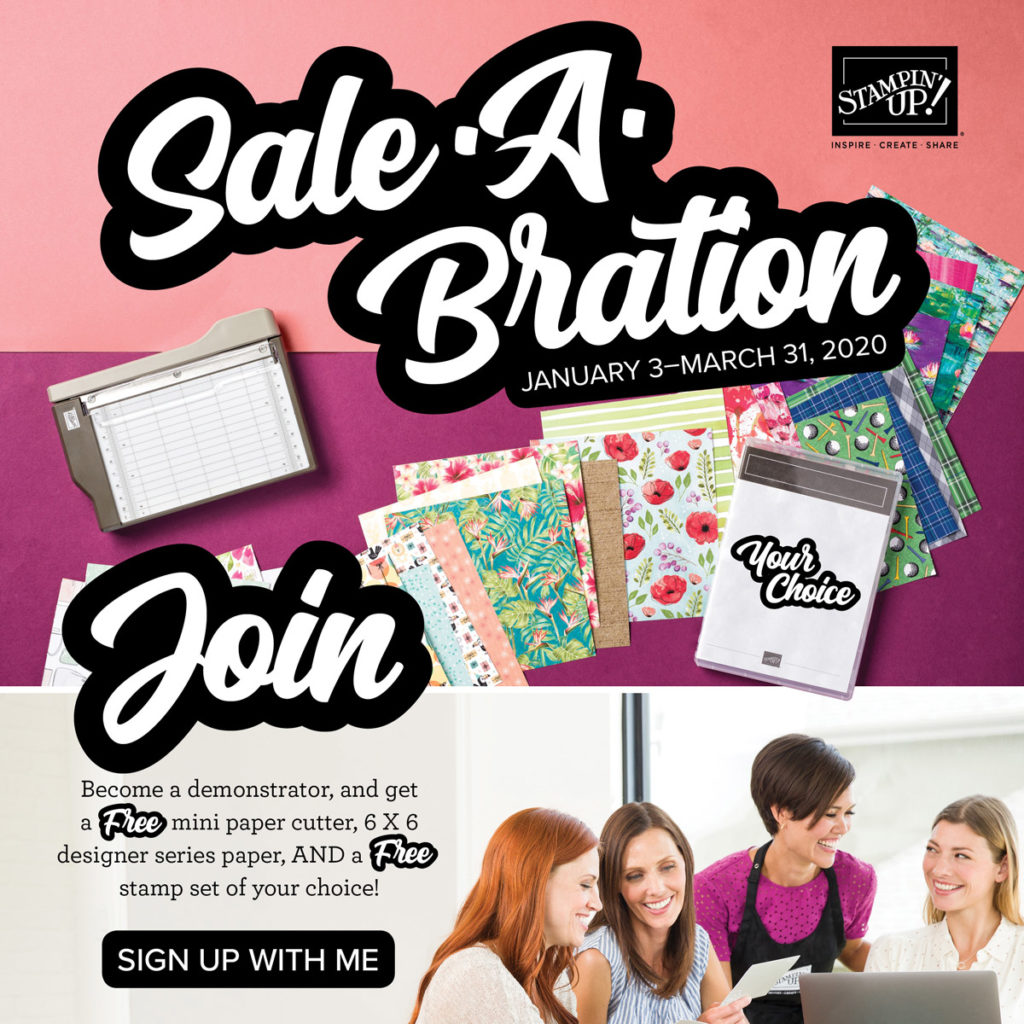 JOIN Stampin' UP! during Sale-A-Bration to earn exclusive FREE products and enjoy all the benefits of being part of the Stampin' UP community